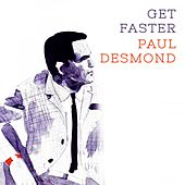 Get Faster by Paul Desmond