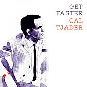 Get Faster by Cal Tjader
