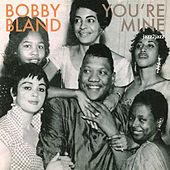 You're Mine - Love and Heartaches de Bobby Blue Bland
