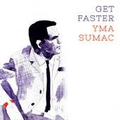 Get Faster von Yma Sumac