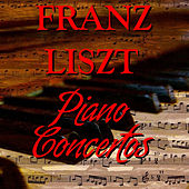 Franz Liszt: Piano Concertos by Various Artists
