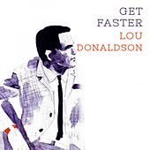 Get Faster by Lou Donaldson
