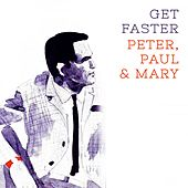 Get Faster de Peter, Paul and Mary