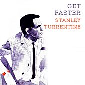 Get Faster by Stanley Turrentine