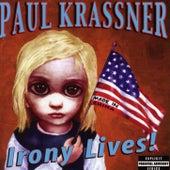 Irony Lives de Paul Krassner