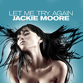 Let Me Try Again by Jackie Moore
