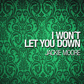 I Won´t Let You Down by Jackie Moore