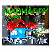 Madhappy Party Time Album, Vol. 1 by Various Artists