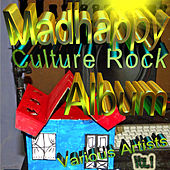 Madhappy Culture Rock Album by Various Artists