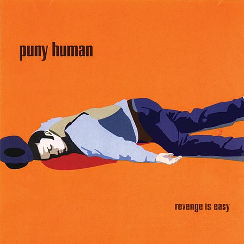 Revenge Is Easy by Puny Human