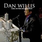 A Man, His Piano and His Worship by Dan Willis