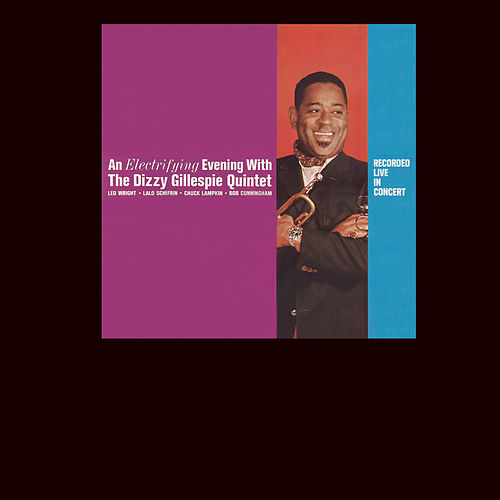 An Electrifying Evening With The Dizzy Gillepsie Quintet by Dizzy Gillespie