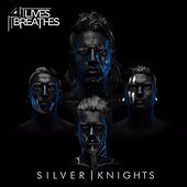 Silver Knights by It Lives, It Breathes