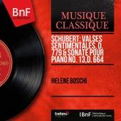 Schubert: Valses sentimentales, D. 779 & Sonate pour piano No. 13, D. 664 (Mono Version) by Hélène Boschi