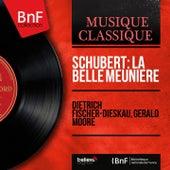 Schubert: La belle meunière (Mono Version) von Dietrich Fischer-Dieskau