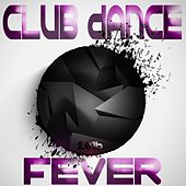 Club Dance Fever 2016 by Various Artists