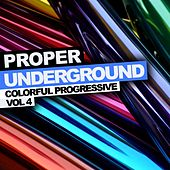 Proper Underground, Vol. 4: Colorful Progressive - EP by Various Artists