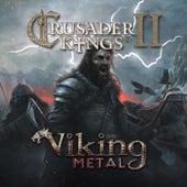 Crusader Kings II: Viking Metal by Paradox Interactive
