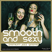 Smooth and Sexy - Premium Jazz Grooves by Various Artists