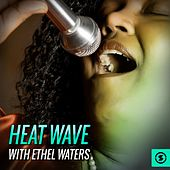 Heat Wave with Ethel Waters by Ethel Waters