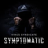 Symptomatic by Virus Syndicate