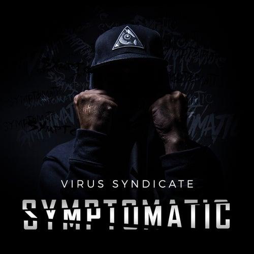Symptomatic by Virus Syndicate
