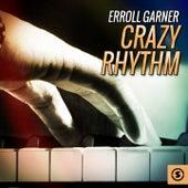 Crazy Rhythm by Erroll Garner