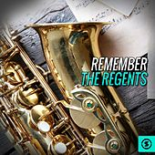 Remember the Regents by Regents