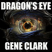 Dragon's Eye (Live) by Gene Clark