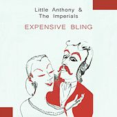Expensive Bling by Little Anthony and the Imperials