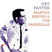 Get Faster von Martha and the Vandellas