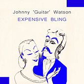 Expensive Bling von Johnny 'Guitar' Watson