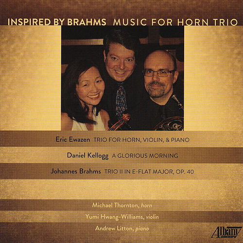 Inspired by Brams–Music for Horn Trio by Andrew Litton
