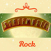 Super Music, Rock by Various Artists