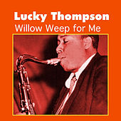 Willow Weep for Me by Lucky Thompson
