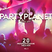Party Planet, Vol. 3 (20 Progressive House Mega Hits) de Various Artists