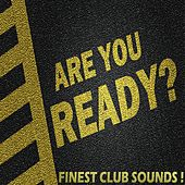 Finest Club Sounds! Are You Ready? by Various Artists