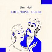 Expensive Bling by Jim Hall