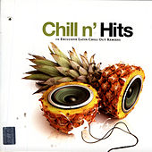 Chill N' Hits - 10 Exclusive Latin Chill Out Remixes von Various Artists