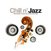 Chill N' Jazz: The Coolest Collection Of Chill Out Jazz de Various Artists