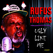 Ugly Like Me by Rufus Thomas