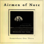 Somewhere Out There by U.S. Air Force Airmen Of Note