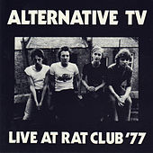 Live At Rat Club '77 by Alternative TV