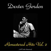 Remastered Hits, Vol. 2 (All Tracks Remastered) von Dexter Gordon