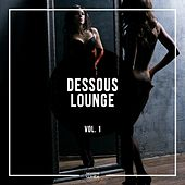 Dessous Lounge, Vol. 1 by Various Artists