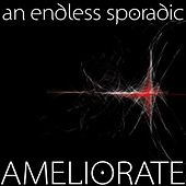 Ameliorate by An Endless Sporadic