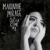 Quelli come me di Marianne Mirage