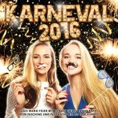 Karneval 2016 – Leev Marie feier mit mir die geiles Leben Party beim Fasching und Fastnacht bis du Ham kummst von Various Artists