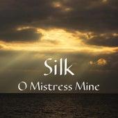 O Mistress Mine by Silk