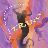 Trance de Gabrielle Roth & The Mirrors
